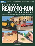 Building a Ready-To-Run Model Railroad (Model Railroaders How-To Guides)