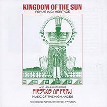 Kingdom of the Sun: Peru's Inca Heritage
