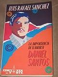 La Importancia de Llamarse Daniel Santos, Sánchez, Luis Rafael, 0910061394