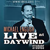 Michael English (Live at Daywind Studios)