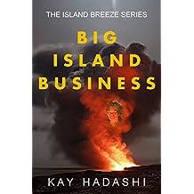 Big Island Business: Volcanic Adventure in Hawaii (The Island Breeze Series Book 5)