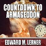 Countdown to Armageddon | Edward M. Lerner