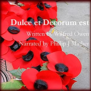 Dulce et Decorum Est Audiobook
