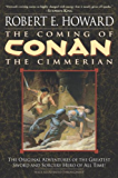 The Coming of Conan the Cimmerian (Conan the Barbarian Book 1)