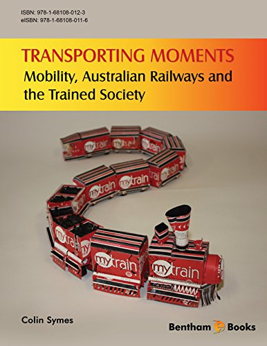 Transporting Moments: Mobility, Australian Railways and the Trained Society