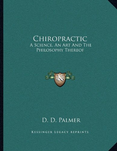 Chiropractic: A Science, an Art and the Philosophy Thereof