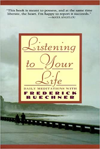 Image result for listening to your life by frederick buechner amazon
