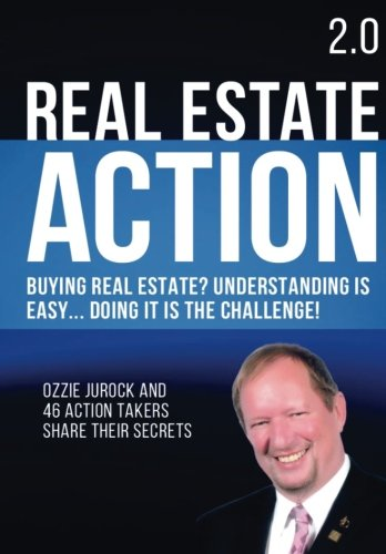Real Estate Action 2.0 | Buying Real Estate? Understanding is Easy... Doing it is the Challenge: Ozzie Jurock And 47 Act