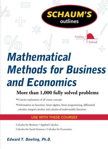 Schaums Outline of Mathematical Methods for Business and Economics (Schaums Outlines)
