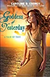 Front cover for the book Goddess of Yesterday by Caroline B. Cooney