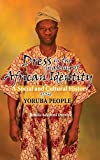 img - for Dress in the Making of African Identity: A Social and Cultural History of the Yoruba People book / textbook / text book