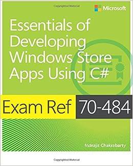 Exam Ref 70-484 Essentials of Developing Windows Store Apps using C# (MCSD): Essentials of Developing Windows Store Apps Using C#