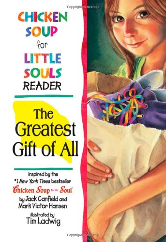 Chicken Soup for Little Souls Reader Greatest Gift of All (Chicken Soup for the Soul) ebook