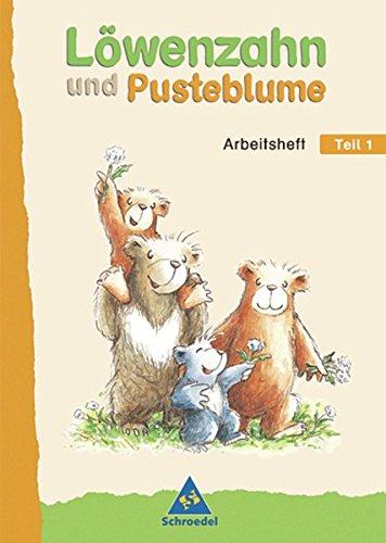 Löwenzahn und Pusteblume - Ausgabe 2004: Arbeitsheft Teil 1 zum Leselernbuch Teil 1