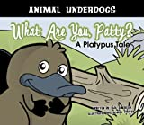 What Are You, Patty? A Platypus Tale