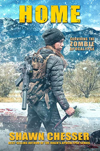 Home (Surviving the Zombie Apocalypse Book 14) by [Chesser, Shawn]