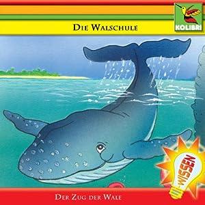 Die Walschule. Der Zug der Wale Hörspiel