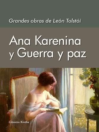 Grandes Obras de León Tolstói: Ana Karenina y Guerra y Paz eBook ...