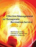 Effective Management in Therapeutic Recreation Service, Third Edition, Marcia Jean Carter, Christen G.Smith, 1939476054