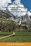 Barrier-Free Travel: Yosemite, Sequoia and Kings Canyon National Parks: for Wheelers and Slow Walkers