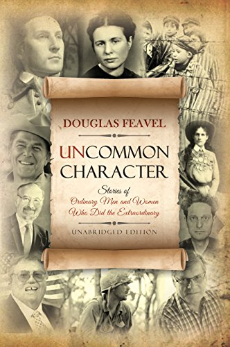 (Uncommon Character: Stories of Ordinary Men and Women Who Have Done the Extraordinary)