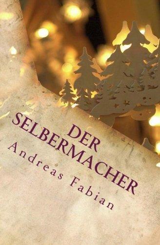 Der Selbermacher: Schwibbogen zum Advent selber bauen (German Edition)