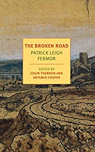 The Broken Road: From the Iron Gates to Mount Athos (Journey Across Europe Book 3)
