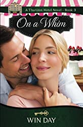 On A Whim (The Thurston Hotel Series) (Volume 3)