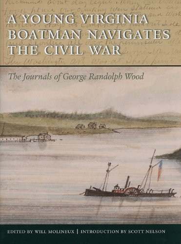 A Young Virginia Boatman Navigates the Civil War: The Journals of George Randolph Wood