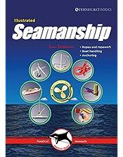 Illustrated Seamanship: Ropes & Ropework, Boat Handling & Anchoring