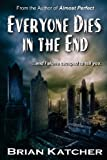 Everyone Dies in the End, Brian Katcher, 0615710174