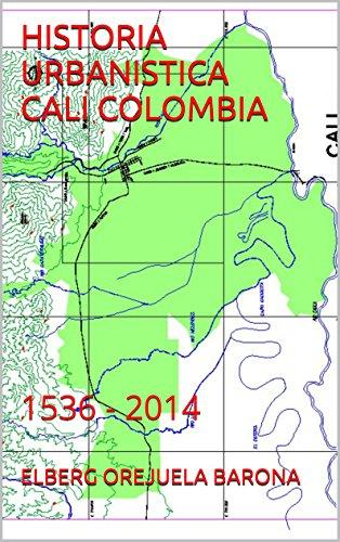 Historia urbanistica cali colombia 1536 2014 spanish edition historia urbanistica cali colombia 1536 2014 spanish edition by orejuela barona publicscrutiny Image collections