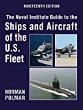 The Naval Institute Guide to the Ships and Aircraft of the U.S. Fleet, Norman Polmar, 1591146879