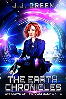 The Earth Chronicles: Shadows of the Void Space Opera Serial Box Set Books 4 - 7 by [Green, J.J.]