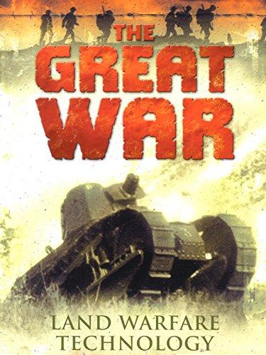 The Great War  Land Warfare Technology
