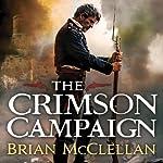 The Crimson Campaign: The Powder Mage, Book 2   Brian McClellan