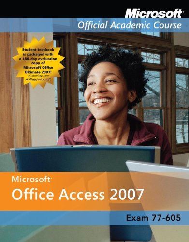 Microsoft Office Access 2007, Exam 77-605 (Microsoft Official Academic Course Series) pdf