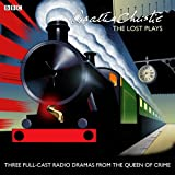The Lost Plays: Three Full-Cast BBC Radio Dramas From the Queen of Crime: Butter in a Lordly Dish / Murder in the Mews / Personal Call