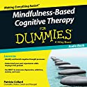 Mindfulness-Based Cognitive Therapy for Dummies Audiobook by Patrizia Collard Narrated by Gordon Griffin