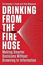 Drinking from the Fire Hose : Making Smarter…
