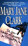 Do You Want to Know a Secret?, Mary Jane Clark, 0312969244
