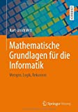 Mathematische Grundlagen Für Die Informatik : Mengen, Logik, Rekursion, Witt, Kurt-Ulrich, 365803078X