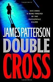 Double Cross (Alex Cross Novels) by James…