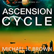 Ascension Cycle: Ascendant, Book 1 | Michael JC Brown