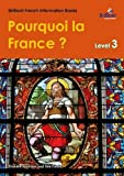 img - for Pourquoi la France? (Why France?): Brilliant French Information Book Level 3 (French Edition) book / textbook / text book