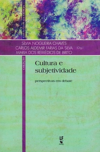 Cultura e Subjetividade. Perspectivas em Debate