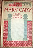 img - for Mary Cary Frequently Martha by Kate Langley Bosher. Frontis book / textbook / text book
