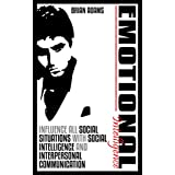 Emotional Intelligence: Influence All Social Situations with Social Intelligence and Interpersonal Communication (Emotional Intelligence Business, EQ)