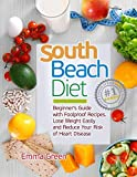 South Beach Diet: Beginner s Guide with Foolproof Recipes|Lose Weight Easily and Reduce Your Risk of Heart Disease