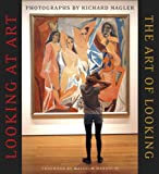 Looking at Art, the Art of Looking, Richard Nagler, 1597142662